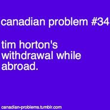 canadian problems - surprisingly, I am experiencing this. I want a Boston cream donut :(