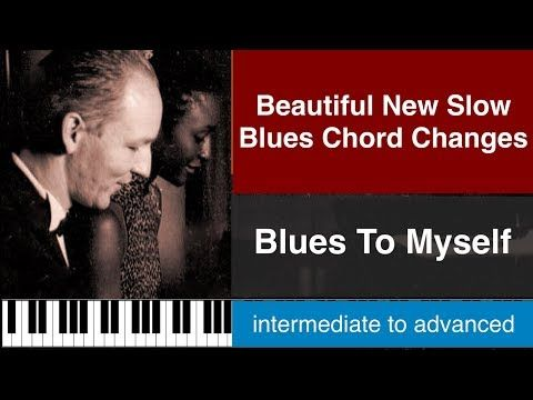 (63) Beautiful new Slow Blues Chords for Blues Piano. intermediate to advanced. - YouTube