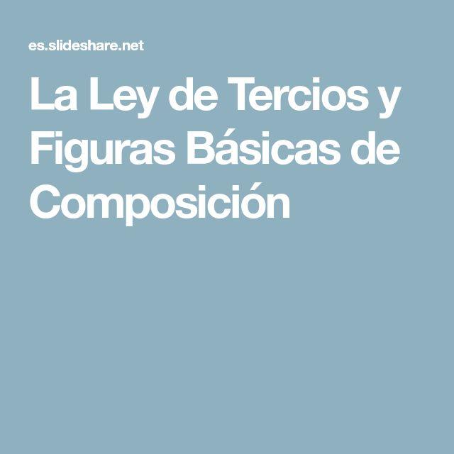 La Ley de Tercios y Figuras Básicas de Composición