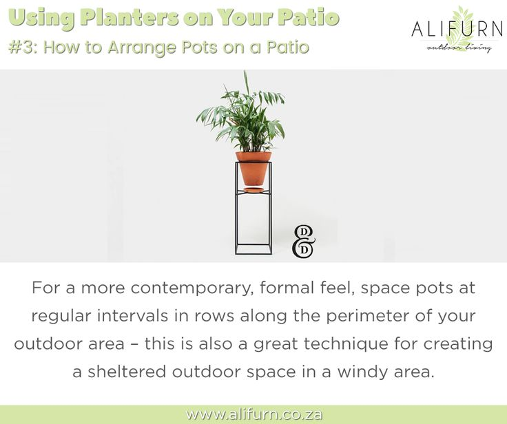What's potting? Here are some ideas on how to arrange pots on your patio… #OutdoorFurniture #PimpMyPatio http://www.alifurn.co.za/using-planters-patio/