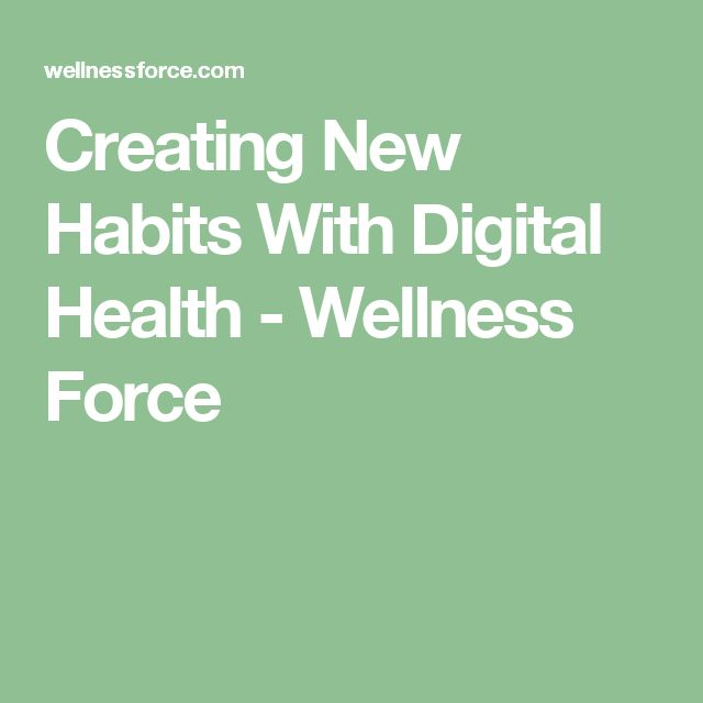 Creating New Habits With Digital Health - Wellness Force