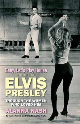Baby, Let's Play House, Elvis and His Women by Ala