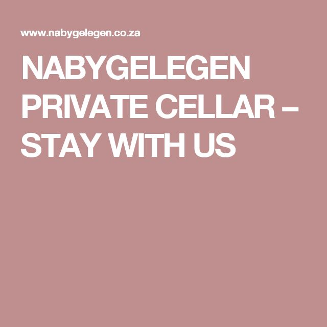 NABYGELEGEN PRIVATE CELLAR – STAY WITH US