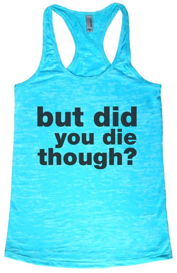 "BaffleGear ""But Did You Die Though?"" Tahiti Blue Yoga Tank Top - crossfit clothes, funny yoga tanks, womens clothing, workout tank, gym tank"