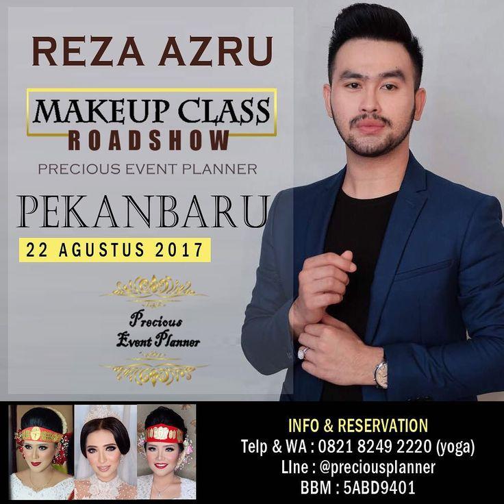 PEKANBARU,  Makeup Class Roadshow... @preciouseventplanner mempersembahkan Makeup Class Roadshow dengan @REZAAZRUMAKEUP  PEKANBARU 22 AGUSTUS 2017  Jam09.00 - 16.00  KURSI SANGAT TERBATAS!! Peserta membawa model dan alat makeup lengkap serta cermin untuk praktek  HTM Reguler : Rp.1.950.000  Include : Sertifikat, Lunch, Goodiebag,  Voucher 250.000dari precious EP  Cepat daftarkan diri anda! KURSI TERBATAS  Jika berminat silahkan daftar : Wa :0821-8249-2220 BBM : 5ABD9401 Line…