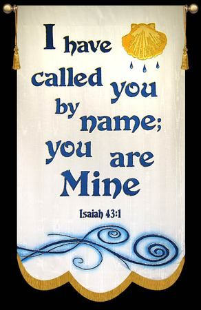 I Have Called You By Name You Are Mine You Are Mine