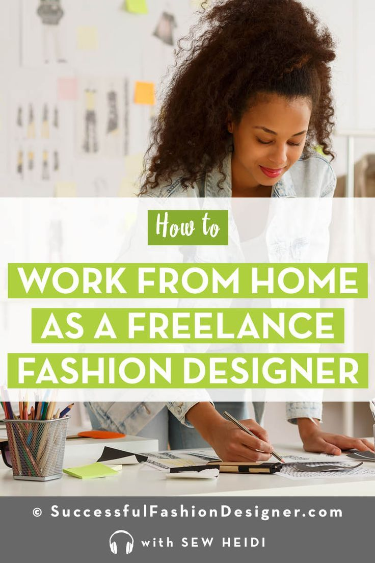 How To Be A Freelance Clothing Designer Strategies Tips Advice Fashion Design Jobs Fashion Design What Is Fashion