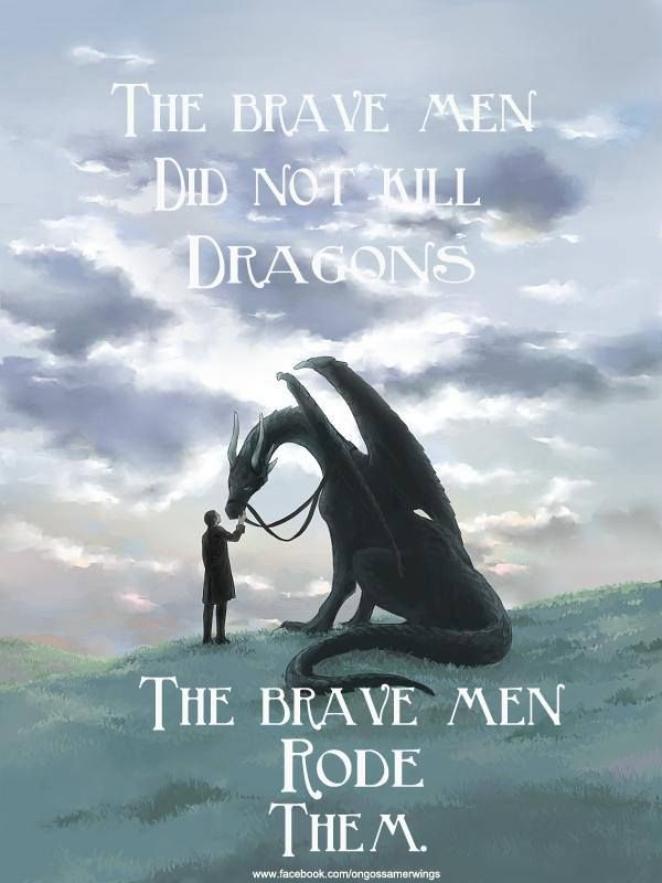 """The brave men did not kill dragons. The brave men rode them."" - George R. R. Martin #quotes #writing #reading *"