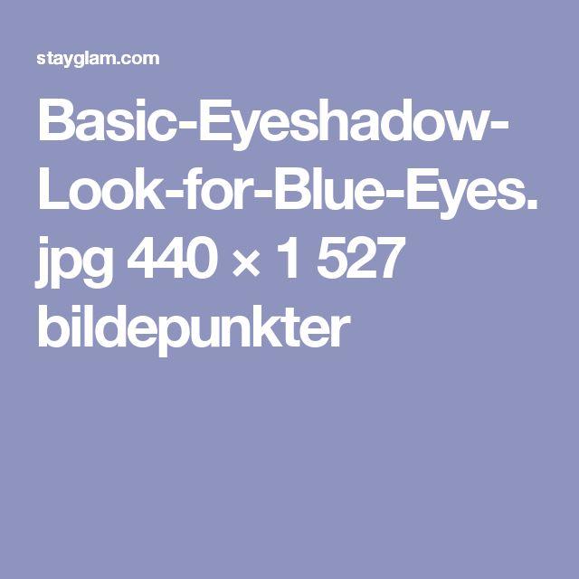 Basic-Eyeshadow-Look-for-Blue-Eyes.jpg 440 × 1527 bildepunkter