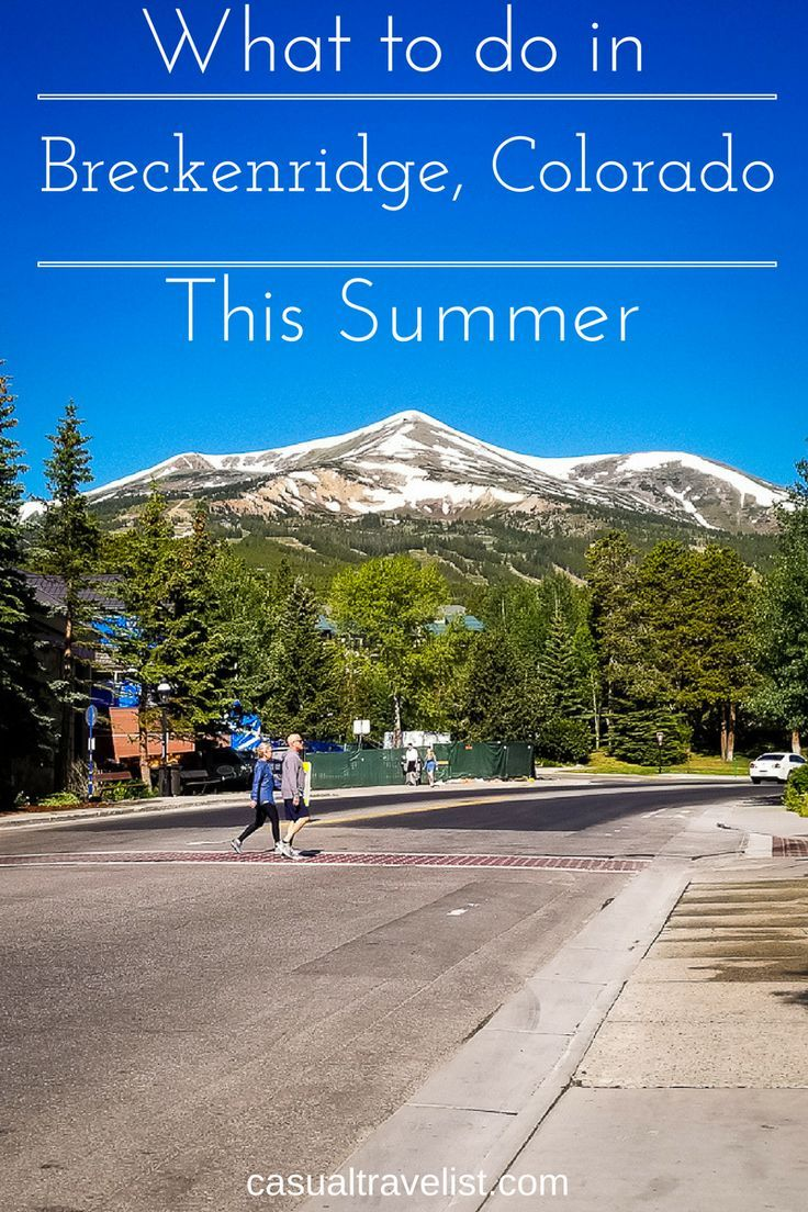One Great Weekend: What to do for your Summer Trip to Breckenridge www.casualtravelist.com