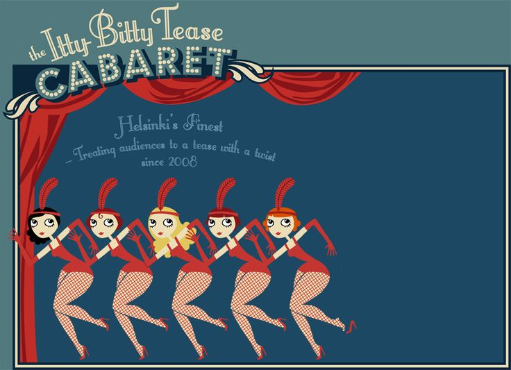 The Itty Bitty Tease Cabaret -  rip-roaringly funny, sizzling hot and all coated in glitter. Something to make you hoot and holler 'til you're dizzy and hoarse!