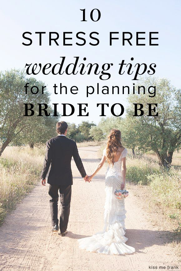 10 Stress Free Wedding Tips for the Bride-To-Be. You'll need these, trust us! Pin now, read later.