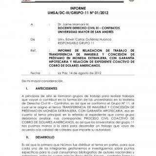 UNIVERSIDAD MAYOR DE SAN ANDRÉS FACULTAD DE DERECHO Y CIENCIAS POLITICAS CARRERA DE DERECHO DERECHO CIVIL III - CONTRATOS INFORME UMSA/DC-III/GRUPO-11 Nº 01. http://slidehot.com/resources/informe-grupo-11.45235/