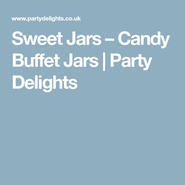 Sweet Jars – Candy Buffet Jars | Party Delights
