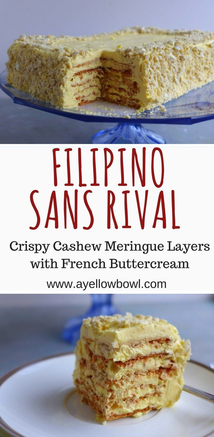 Make this most requested Filipino dessert! This Sans Rival recipe makes a cake that has crispy cashew meringue layers sandwiched in an easy French buttercream. #Filipinodessert #Filipinofood #sansrival