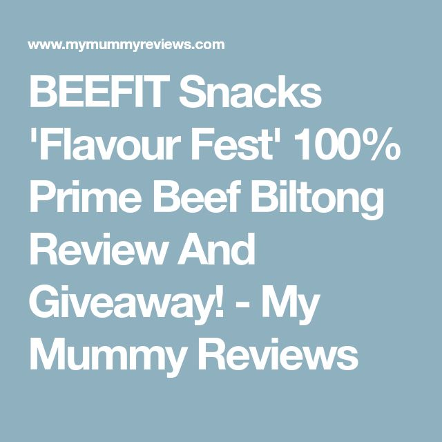 BEEFIT Snacks 'Flavour Fest' 100% Prime Beef Biltong Review And Giveaway! - My Mummy Reviews