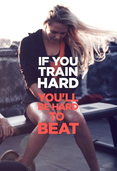 If You Train Hard You'll Be Hard To Beat