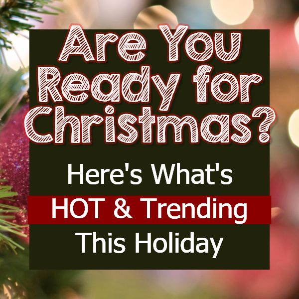 Christmas Trends 2020 Here S What S Hot This Holiday Season Christmas Trends Christmas Decor Trends Hottest Christmas Gifts