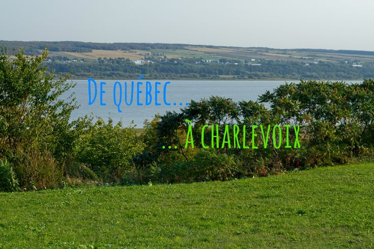 De Québec à Charlevoix…