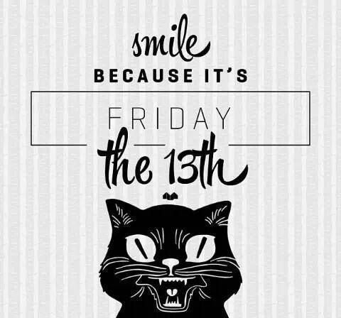 Smile Because Its Friday The 13th Pictures, Photos, and Images for Facebook, Tumblr, Pinterest, and Twitter