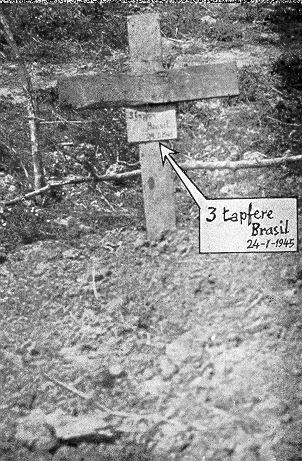 TRÊS BRAVOS - Integrantes de uma patrulha de reconhecimento, no dia 24 de Janeiro de 1945, foram surpreendidos por tropas alemãs que lutaram bravamente. O gesto de heroísmo dos soldados brasileiros foi reconhecido pelo inimigo, que, diante de uma guerra, não tem costumes de enterrar seus inimigos. Porém, os alemães além de enterra-los, colocaram uma cruz e escreveram uma homenagem - ''3 tapfere'' - Três bravos. Até hoje não foi possível apurar as circunstancias da morte destes soldados.