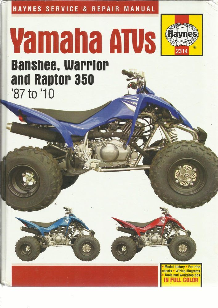 Haynes Yamaha Atvs Banshee Warrior Raptor 350 Service Repair Manual 1987 2010 Repair Manuals Yamaha Raptor