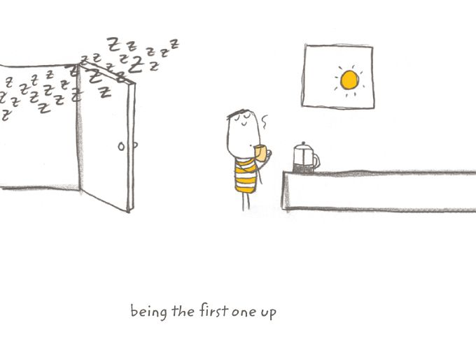 Happiness is...being the first one up.