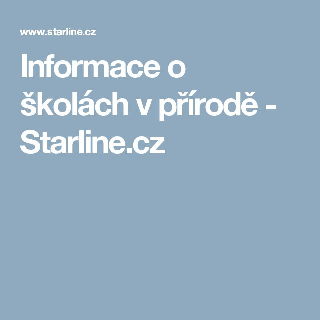 Informace o školách v přírodě - Starline.cz
