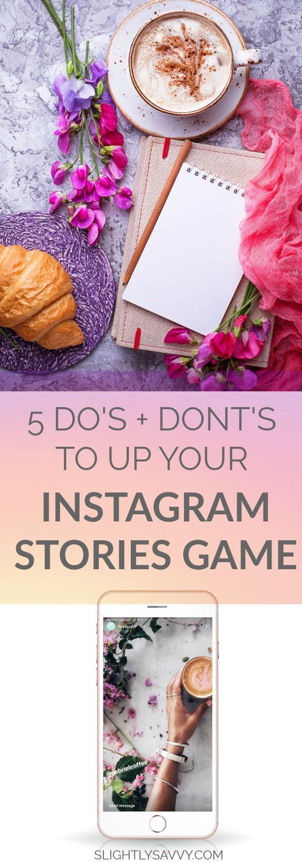 5 Do's and Dont's to Up Your Instagram Stories Game // Slightly Savvy