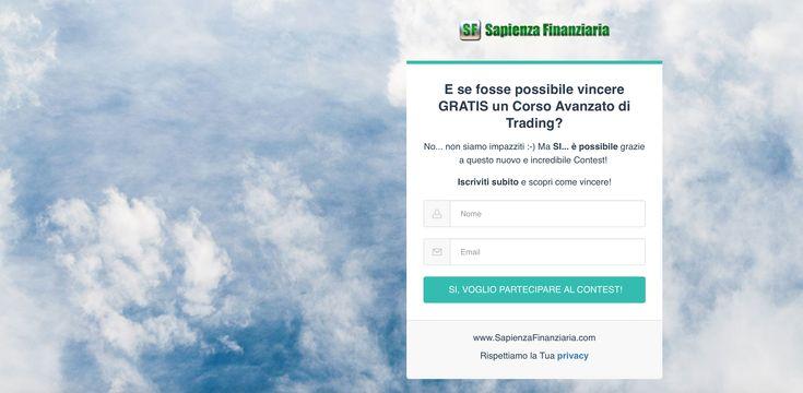 Sapienza Finanziaria ha appena lanciato un Contest incredibile e si può vincere un Corso di Trading di 4 mesi GRATIS! Io mi sono iscritto... fallo anche tu!