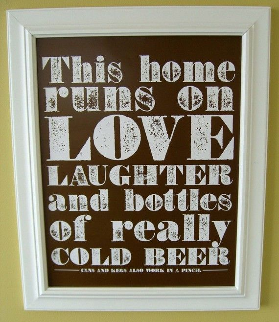 Our current home...sometimes...lol: Kitchens Interiors, Kitchens Design, Picture-Black Posters, Cold Beer, So True, House, Design Kitchens, Modern Kitchens, Families Mottos