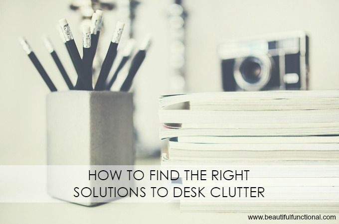 Desk Clutter Solutions