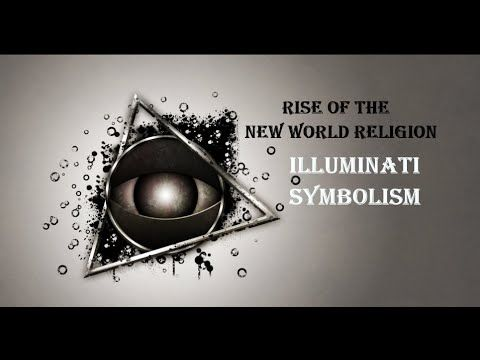Illuminati Symbolism: Rise of The New World Religion - YouTube