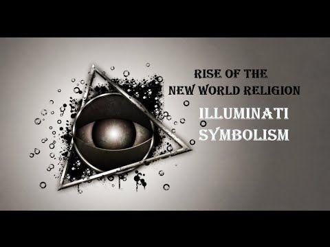 Illuminati Symbolism: Rise of The New World Religion - YouTube