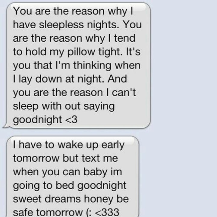 Cute text! Good night text. Love. The reason why I can't sleep.
