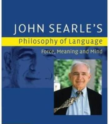 John Searle'S Philosophy Of Language: Force Meaning And Mind PDF