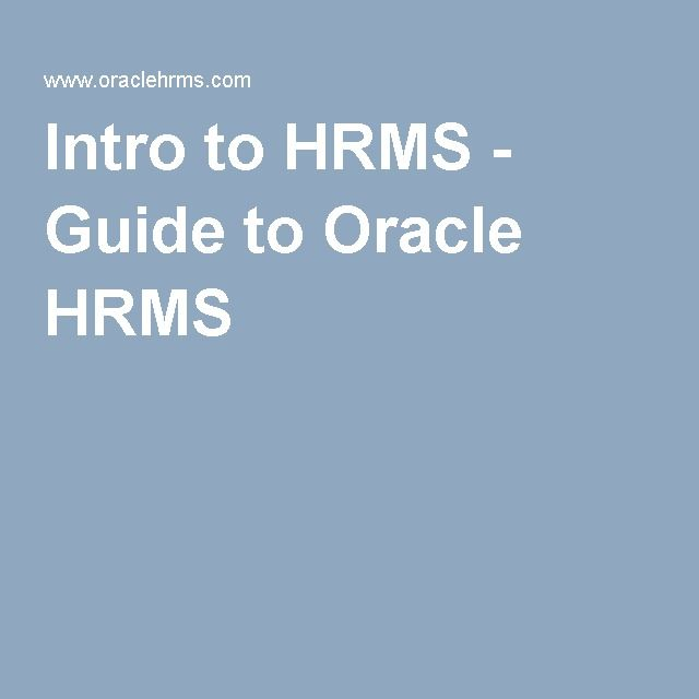Intro to HRMS - Guide to Oracle HRMS