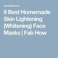 9 Best Homemade Skin Lightening (Whitening) Face Masks | Fab How #Skinwhiteningproducts