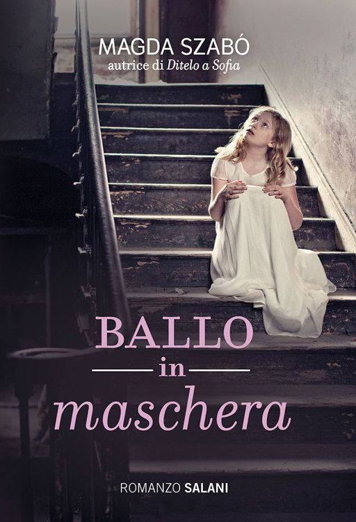 Magda Szabò - Ballo in maschera (2015) » DaSolo Download Gratis