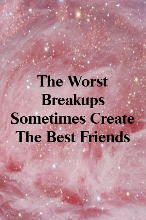 Os piores rompimentos às vezes criam os melhores amigos   – Relationship move