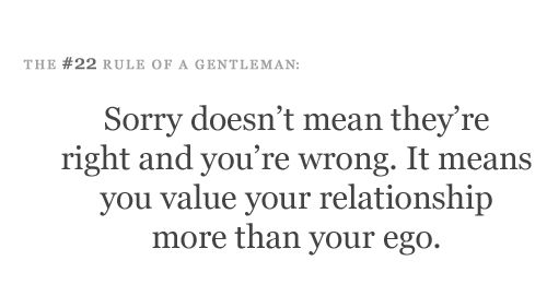 sorry: Quotes Photography, Gentleman Guide, Apologies, 22 Rules, True Gentleman, So True, Living, Relationships, Feelings
