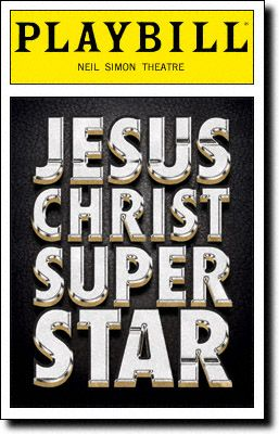 Playbill Cover for Jesus Christ Superstar at Neil Simon Theatre 2012 - Jesus Christ Superstar Playbill - Opening Night