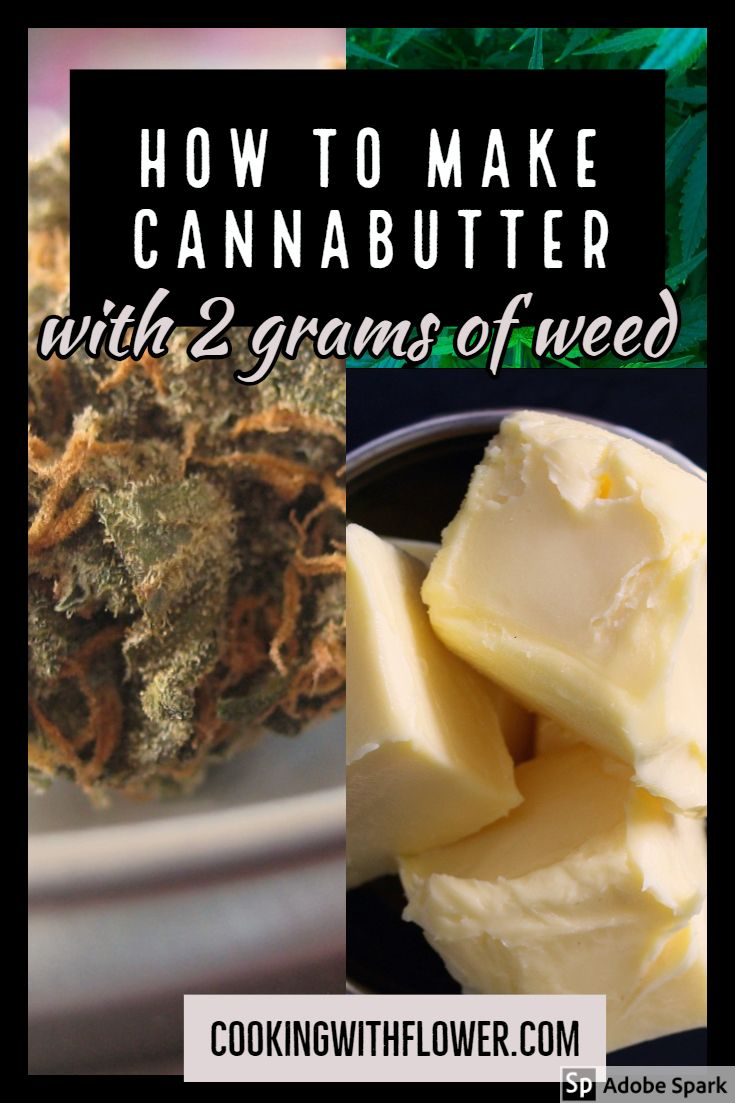 Ive Had Several Of The Same Question Submitted To Me Over The Past Few Months How Can I Make Cannabutter With Smaller Amounts O