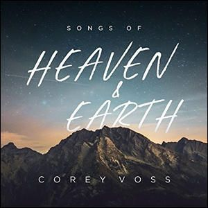 Songs of Heaven and Earth (Live) by Corey Voss | CD Reviews And Information | NewReleaseToday