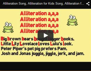 ( Grammar Videos and Activities) Alliteration Song, Alliteration for Kids Song, Alliteration for Children... This song explains the poetic element of alliteration and provides many fun and silly examples. The simple and lively tune provides an easy and memorable framework for students to remember and understand alliteration months after the subject matter is taught. grammarsongs.com/ More