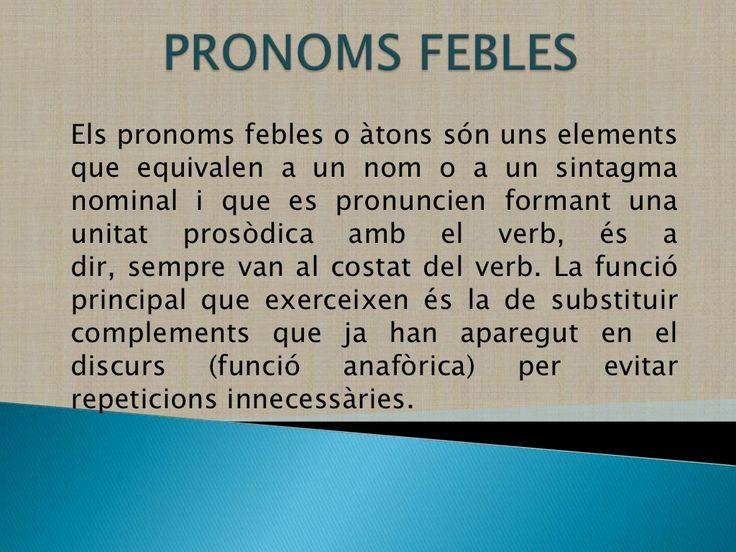 Pronoms febles amb exemples by Miguel Benlloch via slideshare