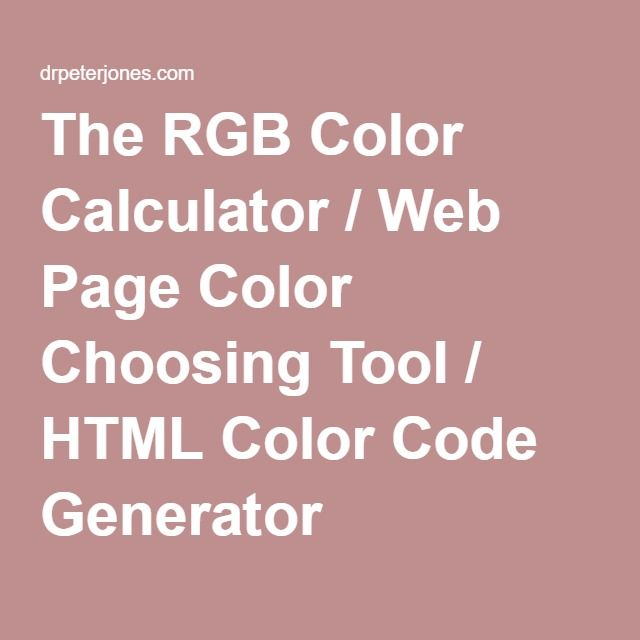 The RGB Color Calculator / Web Page Color Choosing Tool / HTML Color Code Generator
