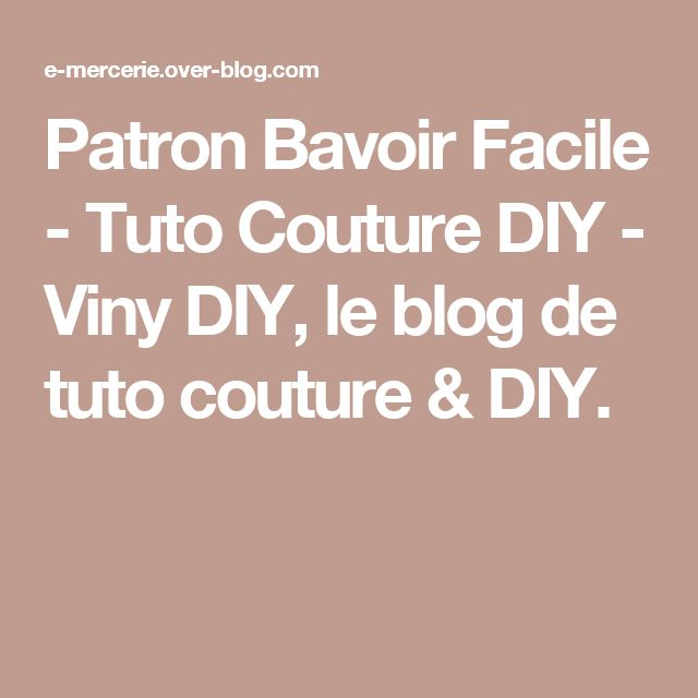Patron Bavoir Facile - Tuto Couture DIY - Viny DIY, le blog de tuto couture & DIY.