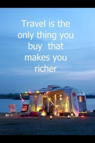 So true. If I had money...I would buy trips, not things. The best times of my life are spent on road trips and vacations.