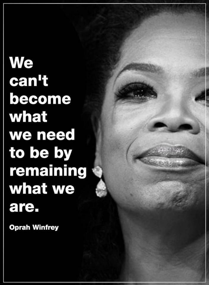 Oprah Quotes we can't become what we need to be